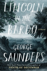 "Image of the book cover of George Saunders' novel ""Lincoln in the Bardo."" Large sketchy white text is overlaid on a painting of in blue/green tones of an overlook into a valley swathed with trees and shrubbery. Leafy branches from a tree on the left and the right fill part of the frame."